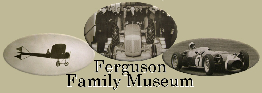 Ferguson Family Museum - museum of tractors, farm machinery, aircraft and racing cars.  Based in Freshwater, Isle of Wight